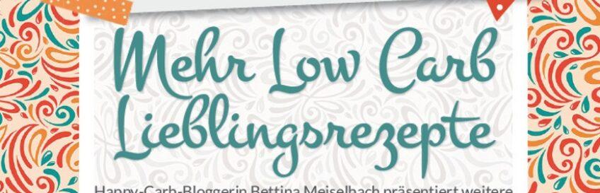 """Rezeptübersicht vom Buch """"Mehr Low-Carb-Lieblingsrezepte"""""""
