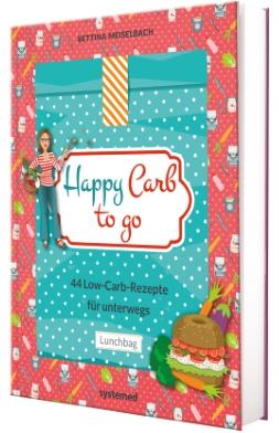 Happy Carb To Go - Low-Carb-Rezepte für unterwegs von Bettina Meiselbach