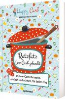 Ratzfatz Low Carb gekocht: 55 Low-Carb-Rezepte, einfach und schnell für jeden Tag