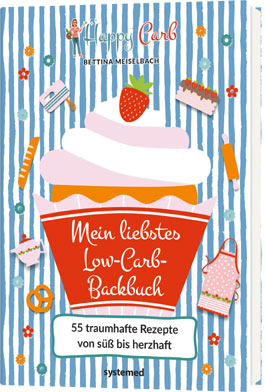 Mein liebstes Low-Carb-Backbuch von Bettina Meiselbach