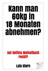 Fake-Buch Kann man 60kg in 18 Monaten abnehmen Hat Bettina Meiselbach recht