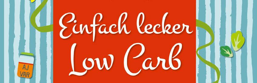 """Rezeptübersicht vom Buch """"Einfach lecker Low Carb"""""""